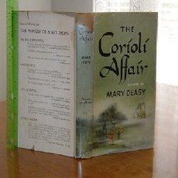THE CORIOLI AFFAIR By MARY DEASY 1954 FIRST EDITION: MARY DEASY