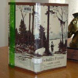 FORBIDDEN FRONTIER By CHIRSTIE HARRIS 1968 FIRST EDITION: CHIRSTIE HARRIS
