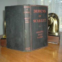 DESIGNS IN SCARLET By COURTNEY RYLEY COOPER 1939 1ST EDITION: COURTNEY RYLEY COOPER