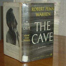 THE CAVE By ROBERT PENN WARREN 1959 FIRST PRINTING: ROBERT PENN WARREN