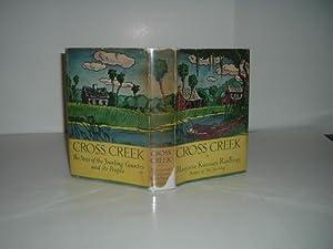 CROSS CREEK By MARJORIE KINNAN RAWLINGS 1942 First Edition: MARJORIE KINNAN RAWLINGS
