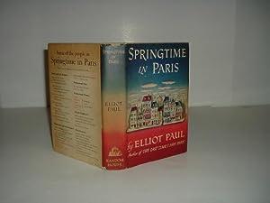 SPRINGTIME IN PARIS By ELLIOT PAUL 1950 First Printing: ELLIOT PAUL