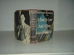 A TIME TO LOVE AND A TIME TO DIE By ERICH MARIA REMARQUE 1954 First Edition: ERICH MARIA REMARQUE