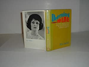 DETERMINED TO LIVE By PIA PAOLI 1968 First Edition: PIA PAOLI