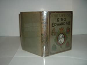 THE LIFE OF KING EDWARD VII By J. CASTELL HOPKINS 1910 Profusely Illustrated: J. CASTELL HOPKINS