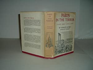 PARIS IN THE TERROR: JUNE 1793 - JULY 1794 By STANLEY LOOMIS 1964 First Edition: STANLEY LOOMIS