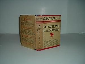 FLOWERING WILDERNESS By JOHN GALSWORTHY 1932: JOHN GALSWORTHY