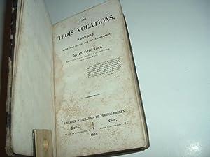 LES TROIS VOCATIONS, lettres publiées et dédiées aux mères chrétiennes par M. L ABBE AUBER 1837 ...