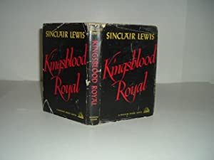 KINGSBLOOD ROYAL By SINCLAIR LEWIS 1947 First Printing: SINCLAIR LEWIS