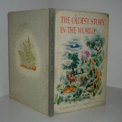 THE OLDEST STORY IN THE WORLD By LOUISE RAYMOND 1941: LOUISE RAYMOND