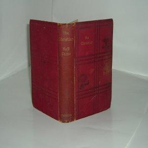 THE CHRISTIAN - A story By HALL CAINE 1897 first Edition: HALL CAINE