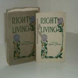 RIGHT LIVING collected by MONTROSE L. BARNET 1911: MONTROSE L. BARNET