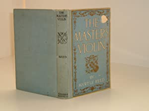 THE MASTER'S VIOLIN By MYRTLE REED 1904: MYRTLE REED