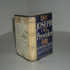 JOSEPH THE PROVIDER By THOMAS MANN 1944 First American Edition: THOMAS MANN