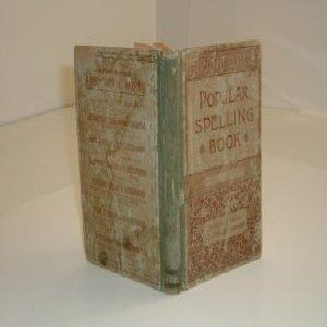 POPULAR SPELLING-BOOK 1885: NONE STATED