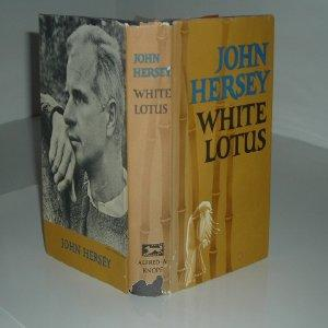 WHITE LOTUS By JOHN HERSEY 1965 First Edition stated