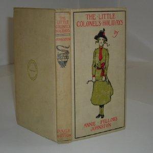 THE LITTLE COLONEL'S HOLIDAYS By ANNIE FELLOWS: ANNIE FELLOWS JOHNSTON