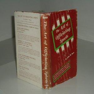 THE ART OF OFFICIATING SPORTS By JOHN W. BUNN 1950 Text Edition: JOHN W. BUNN