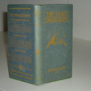 THE GOLD UNDER THE GRASS By BASIL W. MILLER 1930 Super Rare: BASIL W. MILLER