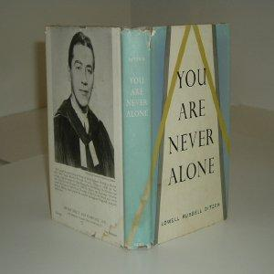 YOU ARE NEVER ALONE By LOWELL RUSSELL DITZEN 1956 First Edition: LOWELL RUSSELL DITZEN