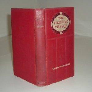 THE FIGHTING CHANCE By ROBERT W. CHAMBERS 1906: ROBERT W. CHAMBERS