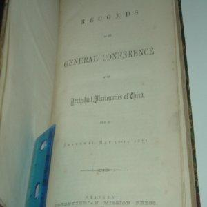 RECORDS OF THE GENERAL CONFERENCE OF THE PROTESTANT MISSIONARIES OF CHINA 1878: NONE STATED