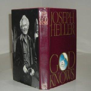 GOD KNOWS By JOSEPH HELLER 1984 First Edition: JOSEPH HELLER