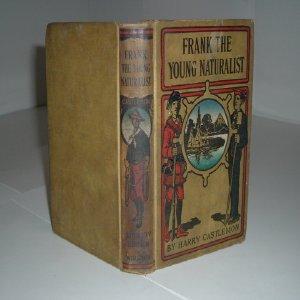FRANK THE YOUNG NATURALIST By HARRY CASTLEMON 1892: HARRY CASTLEMON