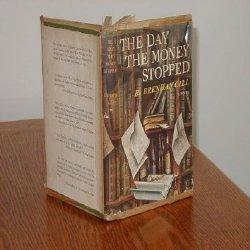 THE DAY THE MONEY STOPPED: Brendan Gill