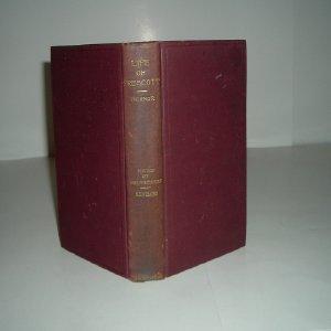 LIFE OF WILLIAM HICKLING PRESCOTT By GEORGE TICKNOR 1863: GEORGE TICKNOR