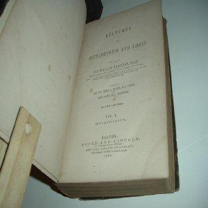 LECTURES ON METAPHYSICS AND LOGIC By SIR WILLIAM HAMILTON, BART 1859 - 1860: SIR WILLIAM HAMILTON