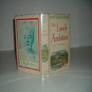 THE LOVELY AMBITION By MARY ELLEN CHASE 1960 First Edition: MARY ELLEN CHASE