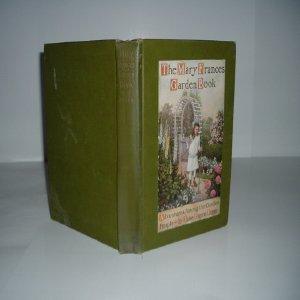 THE MARY FRANCES GARDEN BOOK OF ADVENTURES AMONG THE GARDEN PEOPLE By JANE EAYRE FRYER signed 1916:...