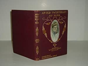 AN OLD SWEETHEART OF MINE By JAMES WHITCOMB RILEY 1902 w/Drawings By HOWARD CHANDLER CRISTY: JAMES ...