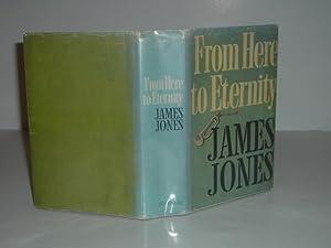 FROM HERE TO ETERNITY By JAMES JONES: JAMES JONES
