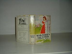 MARJORIE'S VACATION By CAROLYN WELLS 1907: CAROLYN WELLS