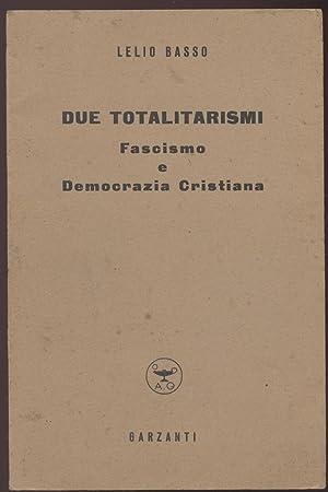 Due totalitarismi Fascismo e Democrazia Cristiana: Basso Lelio