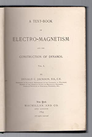 A text-book on electro-magnetism and the construction of dynamos - Vol. I