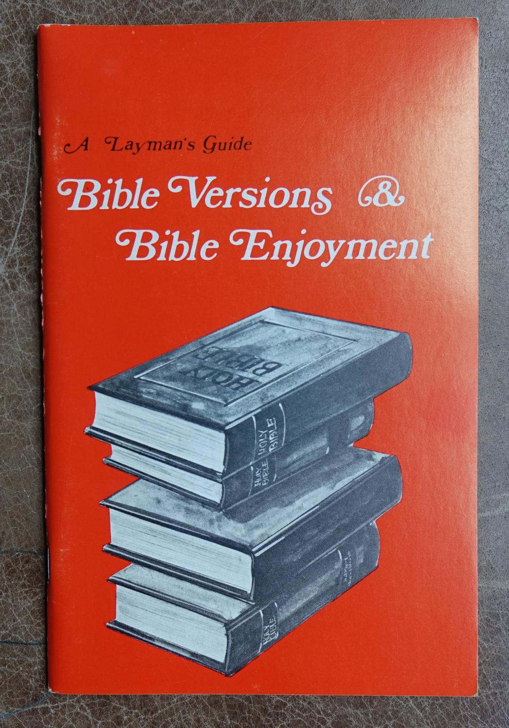 A Layman's Guide To Bible Versions And Bible Enjoyment The Editors Of Eternity Magazine Compilers Very Good Softcover