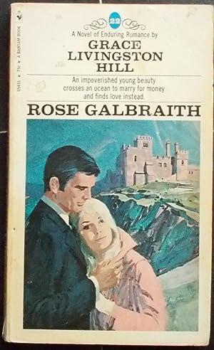 Rose Galbraith: Hill, Grace Livingston
