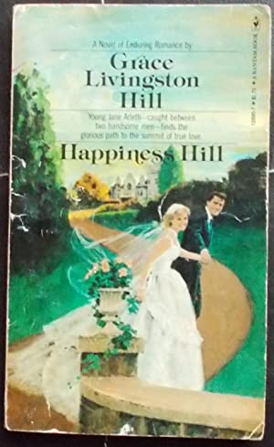 Happiness Hill: Hill, Grace Livingston