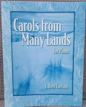 Carols from Many Lands: For Piano: Carlson, J. Bert