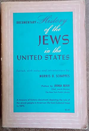 Documentary History of the Jews in the: Schappes, Morris U.
