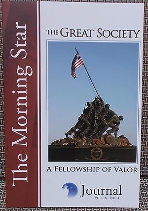 The Morning Star Journal: The Great Society - A Fellowship of Valor (Vol. 18, No. 4): Joyner, Rick ...