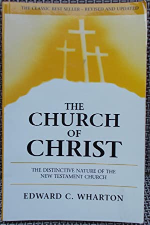 The Church of Christ: The Distinctive Nature of the New Testament Church