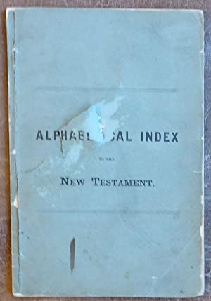 An Alphabetical Index to the New Testament