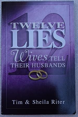 Twelve Lies Wives Tell Their Husbands: Riter, Tim &