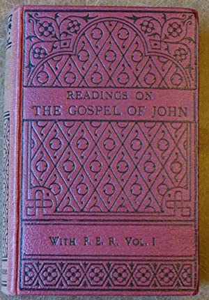Readings on the Gospel of John with F. E. R. At Greenwich 1897- Vol. I