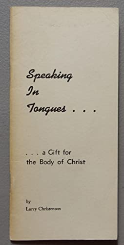 Speaking in Tongues.A Gift for the Body of Christ