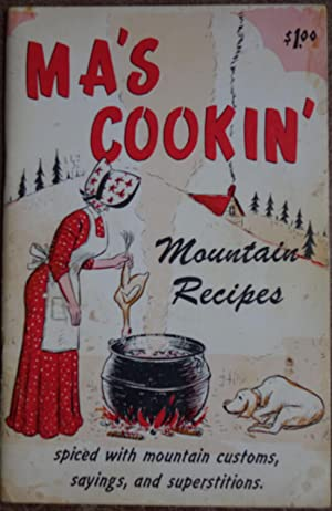 Ma's cookin': Mountain Recipes Spiced with Mountain: Sis and Jake
